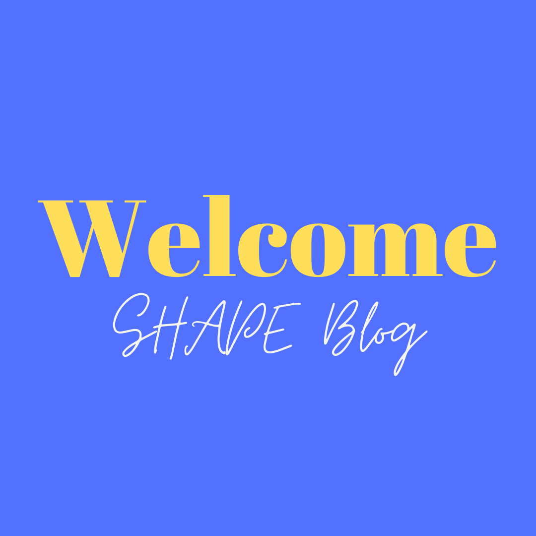Yellow and white text on a blue background reading welcome SHAPE blog